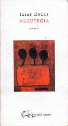 ixiar-rozas-negutegia-romanzo-malvina-massaro-blog